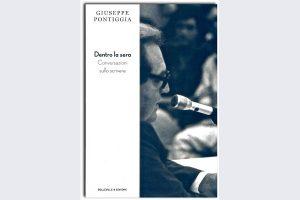 """""""Dentro la sera. Conversazioni sullo scrivere."""" di Giuseppe Pontiggia"""