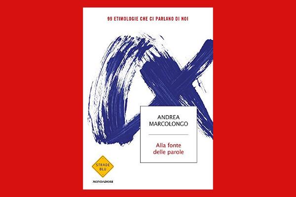 Alla fonte delle parole. Copertina del libro di Andrea Marcolongo.